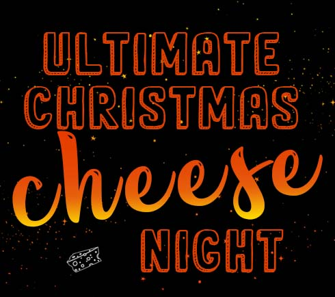 The Ultimate Christmas Cheese Night