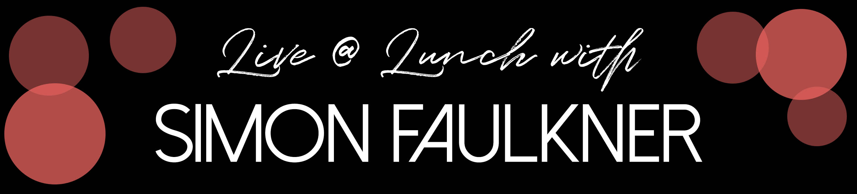 NEW - Christmas 'Live @ Lunch' with Simon Faulkner*